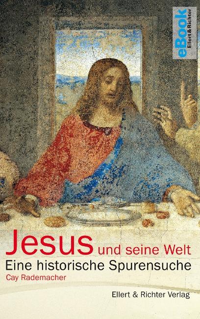 Jesus und seine Welt - Cay Rademacher