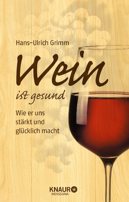 Wein ist gesund - Hans-Ulrich Grimm