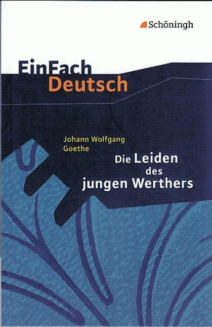 Die Leiden des jungen Werthers. EinFach Deutsch Textausgaben - Johann Wolfgang von Goethe