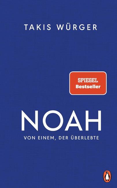 Noah - Von einem, der überlebte - Takis Würger