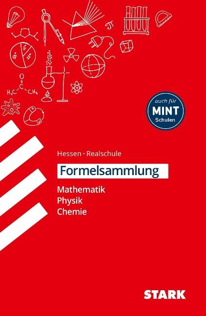 Formelsammlung Realschule - Mathemathik, Physik, Chemie Hessen - Barbara Weigl, Richard Moschner, Christoph Müller