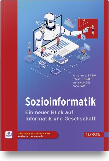 Sozioinformatik - Katharina A. Zweig, Tobias D. Krafft, Anita Klingel, Enno Park