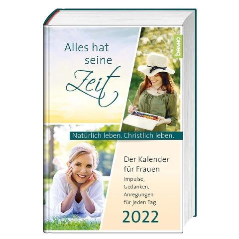 Alles hat seine Zeit 2022 - Der Kalender für Frauen -
