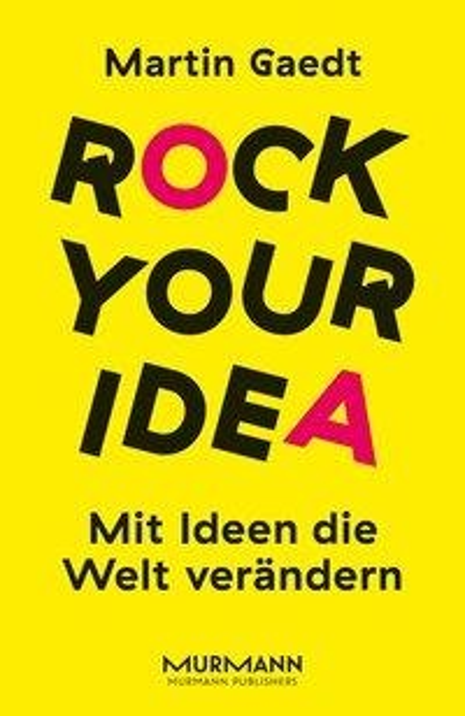 Rock your Idea. - Martin Gaedt
