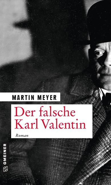 Der falsche Karl Valentin - Martin Meyer