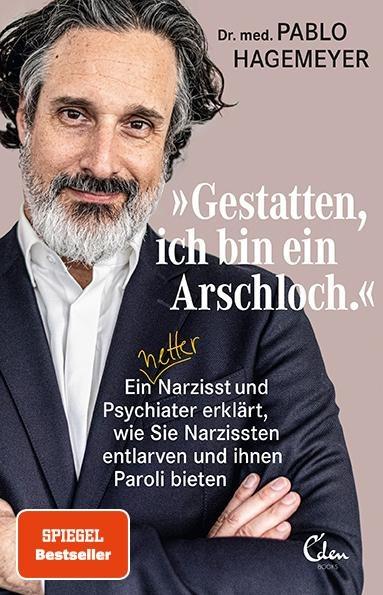 'Gestatten, ich bin ein Arschloch' - Pablo Hagemeyer