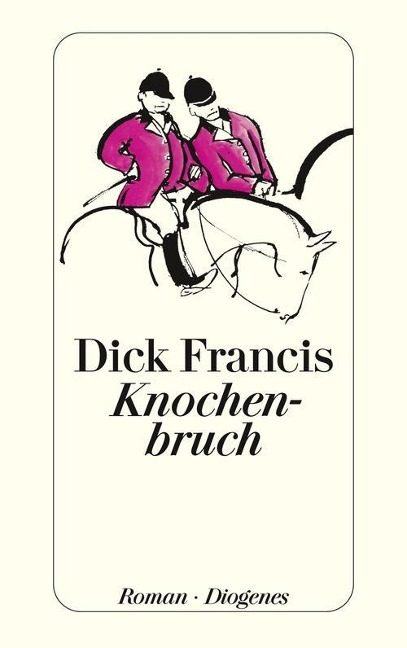 Knochenbruch - Dick Francis