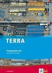 TERRA Geographie für Thüringen - Ausgabe für Gymnasien. Neue Ausgabe. Arbeitsheft 5./6. Schuljahr -