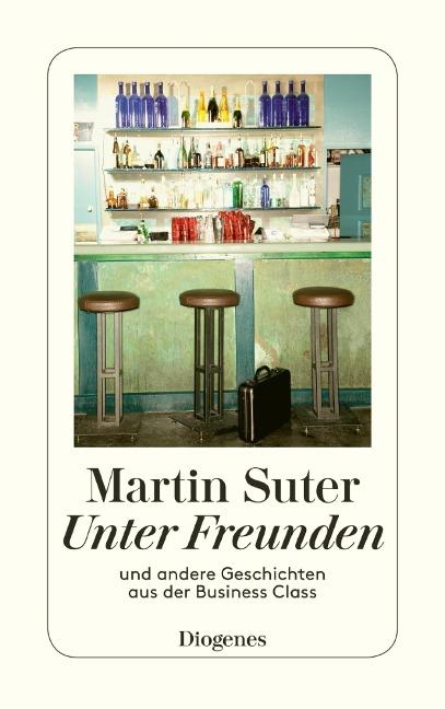 Unter Freunden - Martin Suter