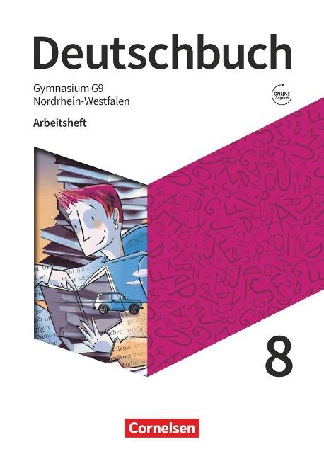Deutschbuch Gymnasium 8. Schuljahr - Nordrhein-Westfalen - Arbeitsheft mit Lösungen -