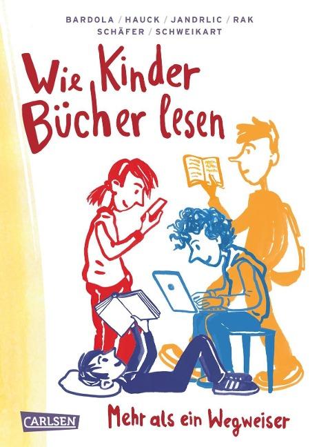 Wie Kinder Bücher lesen - Alexandra Rak, Nicola Bardola, Senter Kreis, Stefan Hauck, Mladen Jandrlic