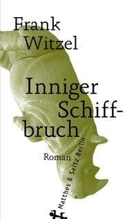 Inniger Schiffbruch - Frank Witzel