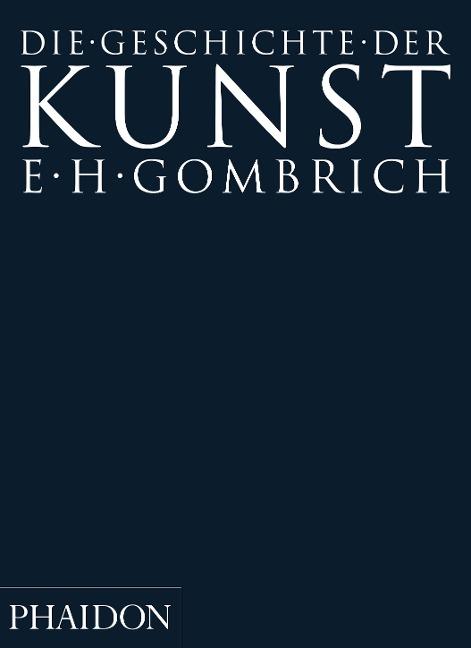 Die Geschichte der Kunst - Ernst H. Gombrich