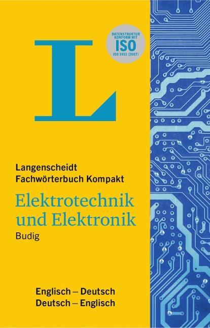 Langenscheidt Fachwörterbuch Kompakt Elektrotechnik und Elektronik Englisch - Peter-Klaus Budig