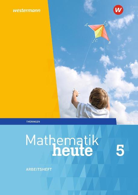 Mathematik heute 5. Arbeitsheft mit Lösungen. Thüringen -