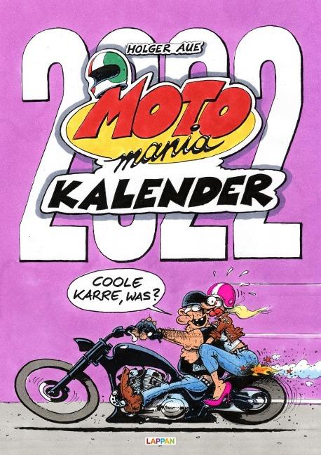 MOTOmania Kalender 2022: Monatskalender für die Wand im Großformat - Holger Aue