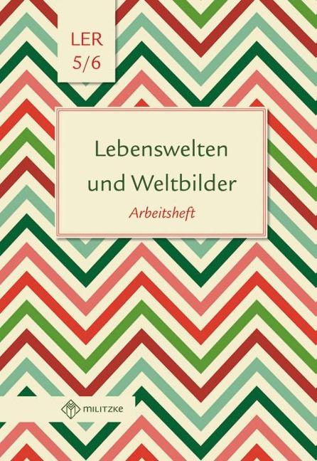 Lebenswelten und Weltbilder. Klassen 5/6. Arbeitsheft. Brandenburg -