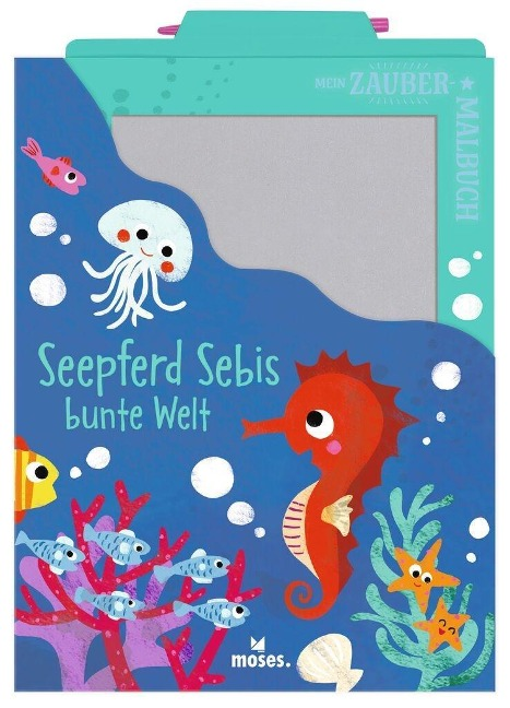 Mein Zaubermalbuch - Seepferd Sebis bunte Welt - Anja Dreier-Brückner