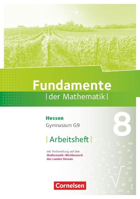 Fundamente der Mathematik 8. Schuljahr - Hessen - Arbeitsheft mit Lösungen -