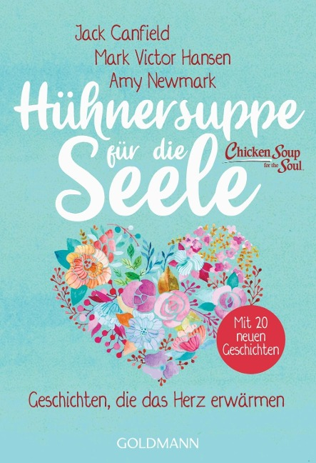 Hühnersuppe für die Seele - Jack Canfield, Mark Victor Hansen, Amy Newmark
