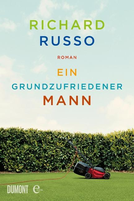 Ein grundzufriedener Mann - Richard Russo