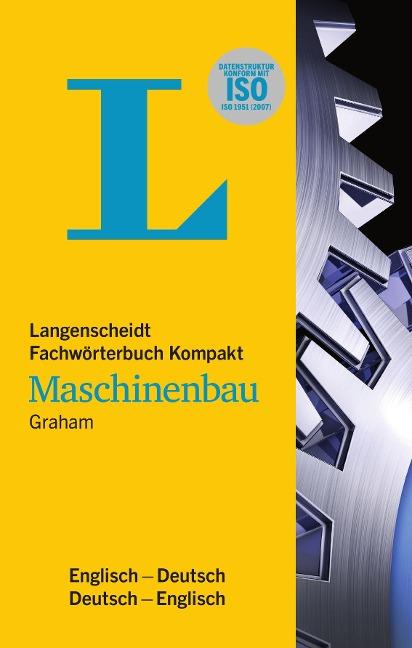 Langenscheidt Fachwörterbuch Kompakt Maschinenbau Englisch - John D. Graham
