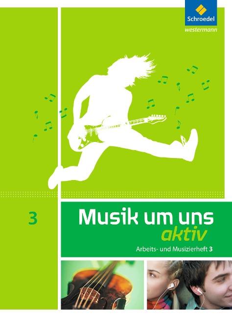 Musik um uns 3. Arbeits- und Musizierheft -