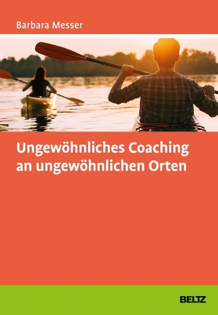 Ungewöhnliches Coaching an ungewöhnlichen Orten - Barbara Messer