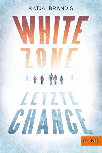 White Zone - Letzte Chance - Katja Brandis
