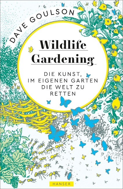 Wildlife Gardening - Dave Goulson
