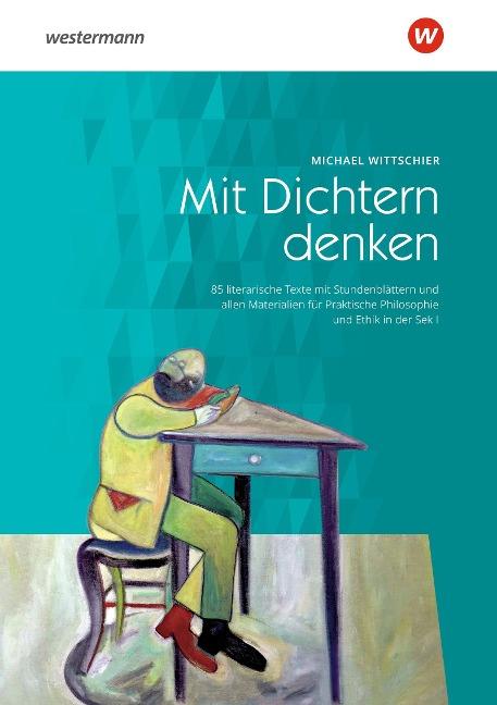 Mit Dichtern denken - Michael Wittschier