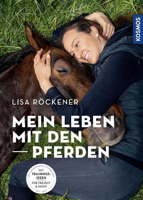 Mein Leben mit den Pferden - Lisa Röckener