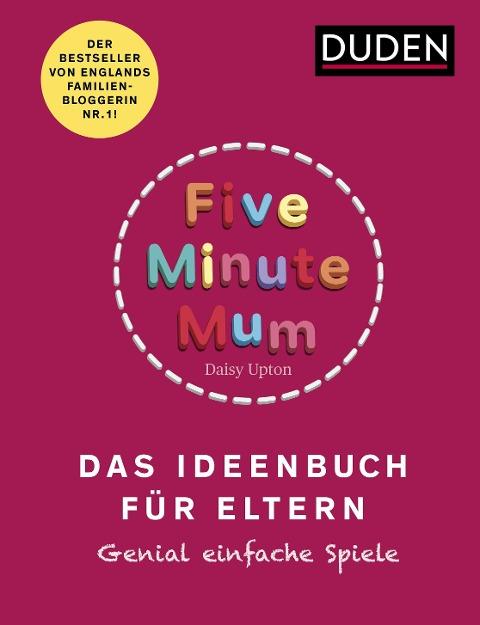 Five Minute Mum - Das Ideenbuch für Eltern - Daisy Upton