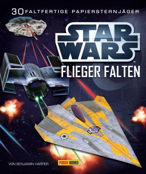 STAR WARS Flieger falten - Pat Murphy, Benjamin Harper