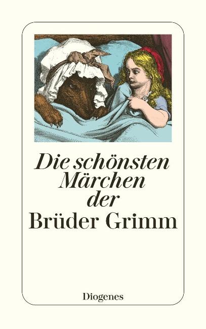Die schönsten Märchen der Brüder Grimm - Jacob Grimm, Wilhelm Grimm