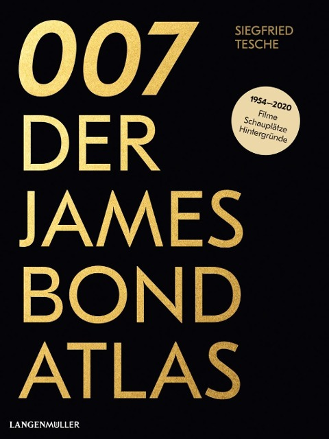 007. Der James Bond Atlas - Siegfried Tesche