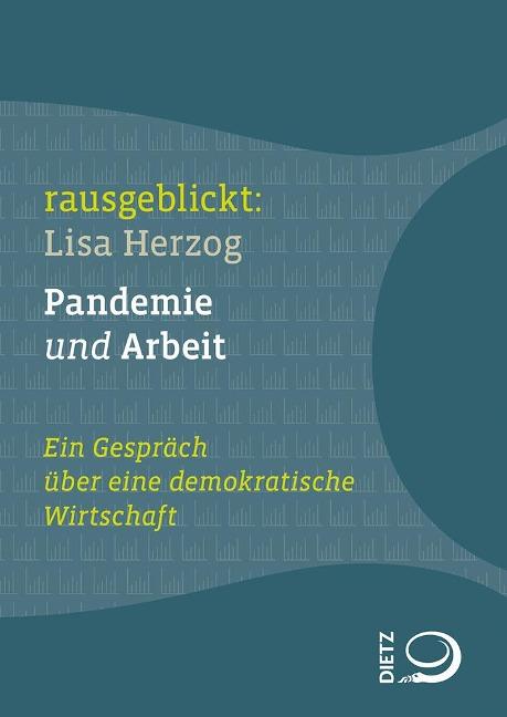 Pandemie und Arbeit - Lisa Herzog