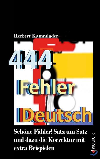 444 Fehler Deutsch - Herbert Kammlader