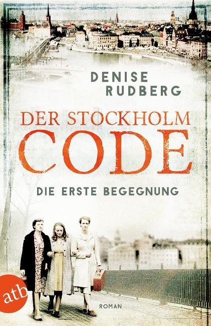 Der Stockholm-Code - Die erste Begegnung - Denise Rudberg