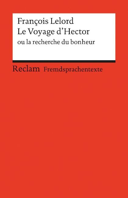 Le Voyage d'Hector ou la recherche du bonheur - François Lelord