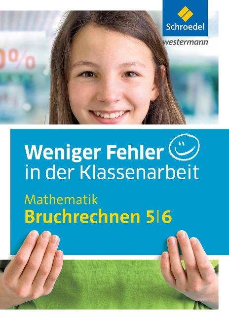 Weniger Fehler in der Klassenarbeit. Mathematik Bruchrechnen 5/6 - Reinhold Kreutzkamp