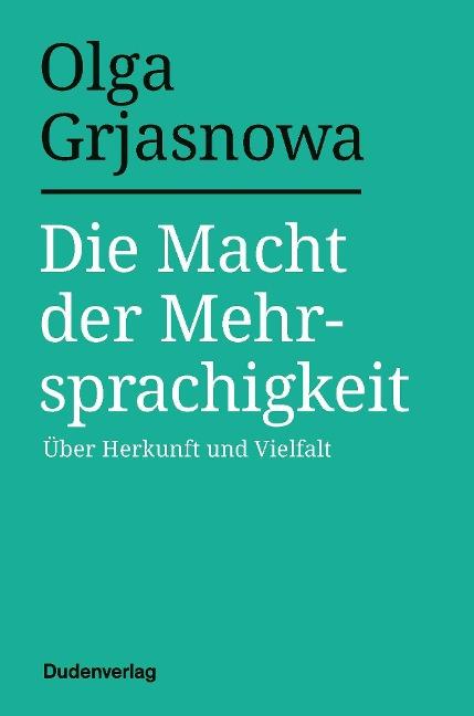 Die Macht der Mehrsprachigkeit - Olga Grjasnowa