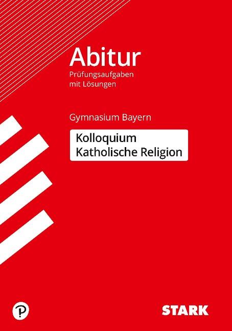 STARK Kolloquiumsprüfung Bayern - Katholische Religion -