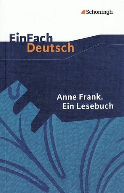 Anne Frank. Ein Lesebuch. EinFach Deutsch Textausgaben - Anne Frank