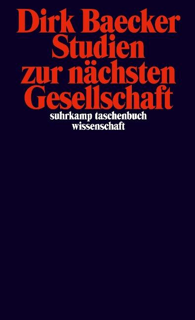 Studien zur nächsten Gesellschaft - Dirk Baecker