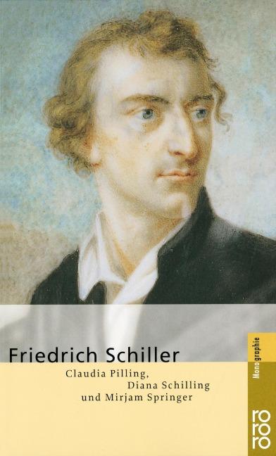 Friedrich Schiller - Claudia Pilling, Diana Schilling, Mirjam Springer