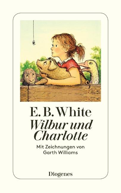 Wilbur und Charlotte - E. B. White, Garth Williams