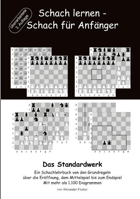 Schach lernen - Schach für Anfänger - Das Standardwerk - Alexander Fischer