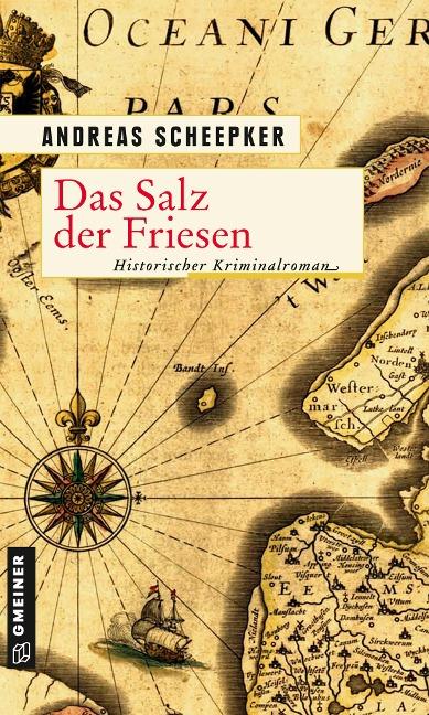 Das Salz der Friesen - Andreas Scheepker