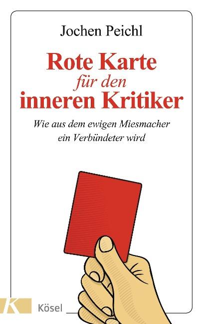 Rote Karte für den inneren Kritiker - Jochen Peichl